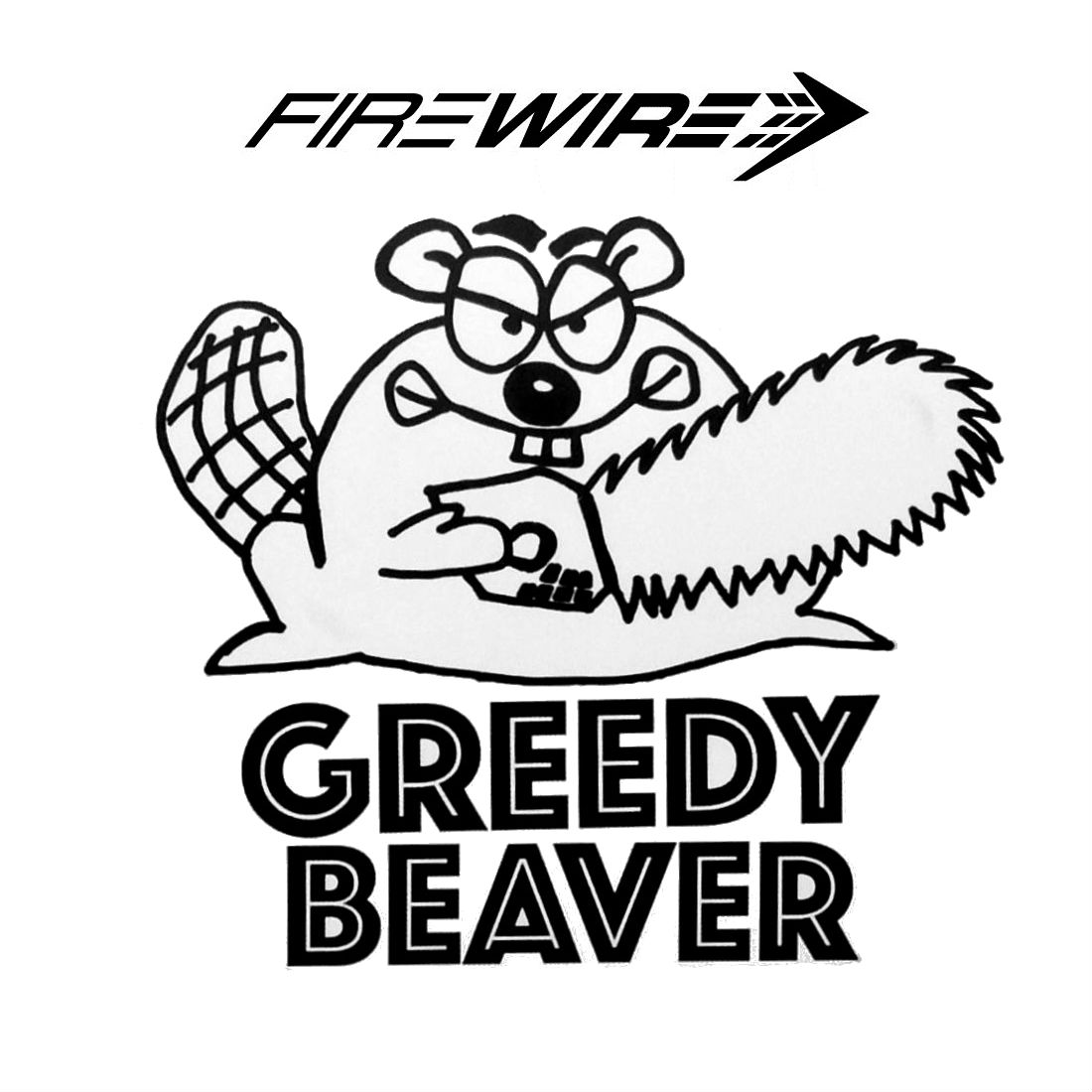 Firewire Greedy Beaver
