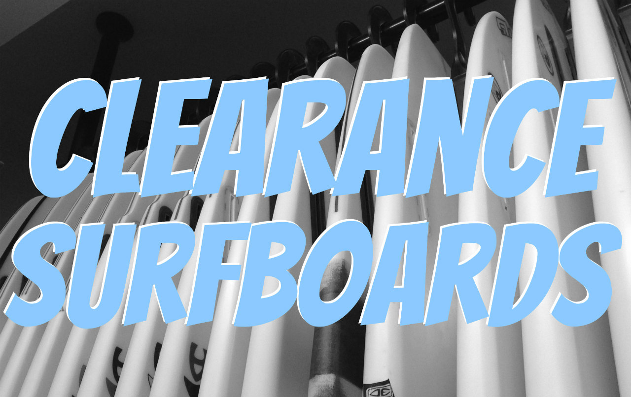 Clearance Surfboards Added this Week