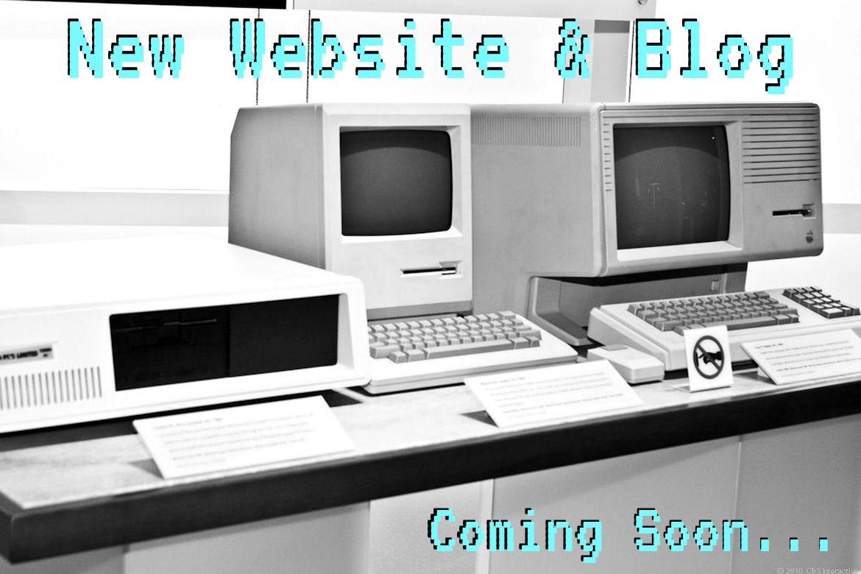 New Website & Blog Coming Soon...
