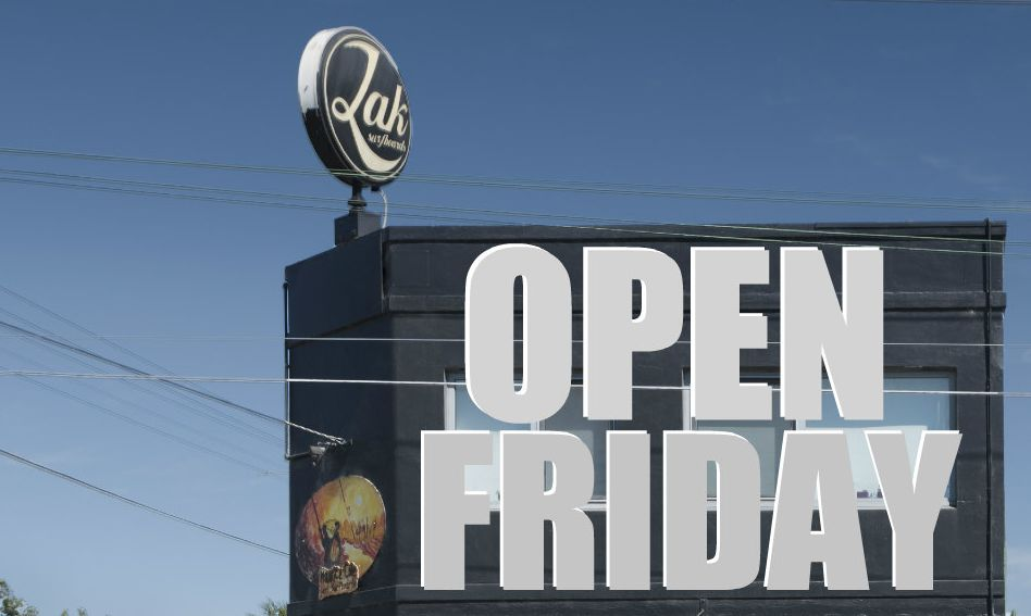 We Are Open This Friday